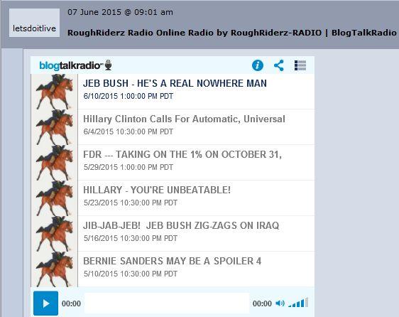 RoughRiderz-RADIO --- LATEST 6 SHOWS --- 6-11-15 --- JEB BUSH - NOWHERE MAN