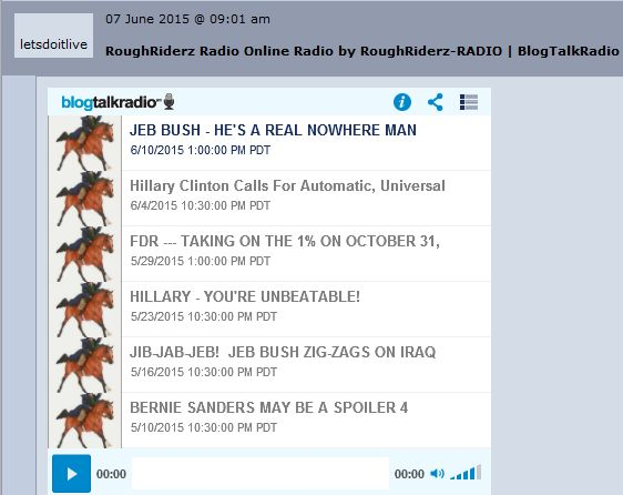 RoughRiderz-RADIO --- LATEST 6 SHOWS --- 6-11-15 --- JEB BUSH - NOWHERE MAN