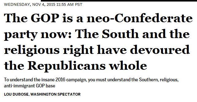 GOP --- A NEO-CONFEDERATE PARTY TODY --- 11-4-15